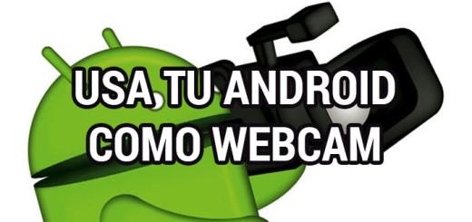 usa-tu-android-como-webcam