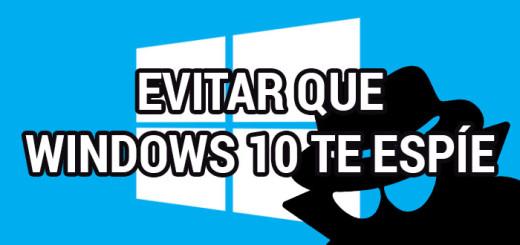 evitar-windows10-te-espie